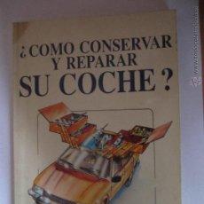 Coches y Motocicletas: COMO CONSERVAR Y REPARAR SU COCHE EDITADO POR EDOCUSA AÑO 1988. Lote 39547162