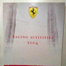 Coches y Motocicletas: FERRARI ANUARIO MEDIA ANNUAL RACING ACTIVITIES 2004 - TEXTO EN ITALIANO E INGLÉS. Lote 41454019