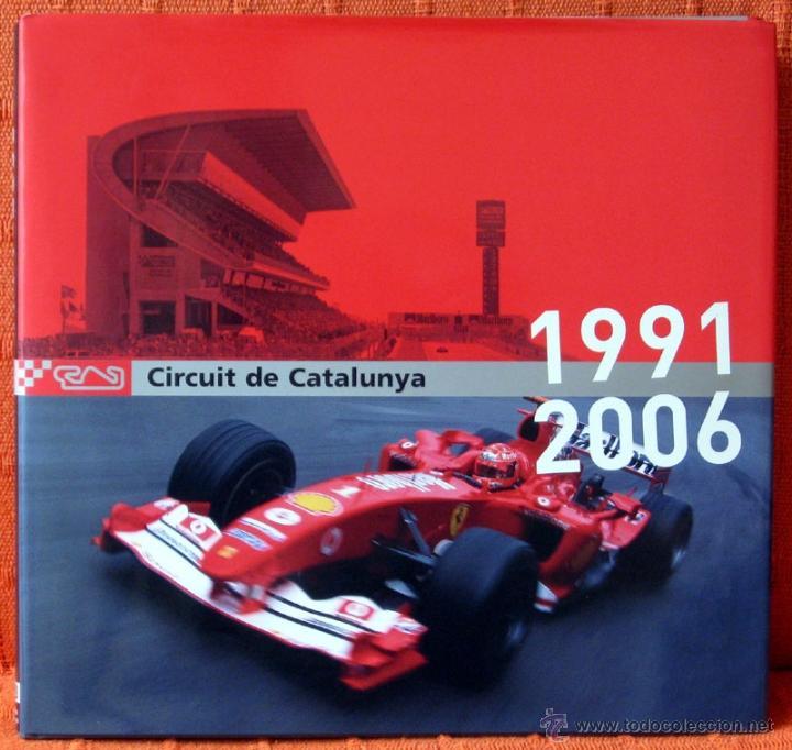 LIBRO CIRCUIT DE CATALUNYA 1991 2006 (Coches y Motocicletas Antiguas y Clásicas - Catálogos, Publicidad y Libros de mecánica)