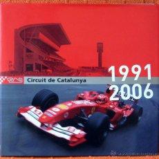 Coches y Motocicletas: LIBRO CIRCUIT DE CATALUNYA 1991 2006. Lote 113451335