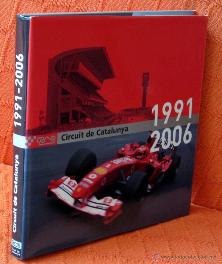 Coches y Motocicletas: Libro CIRCUIT DE CATALUNYA 1991 2006 - Foto 2 - 113451335