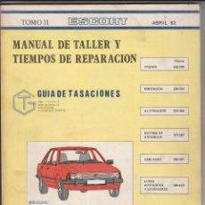 Coches y Motocicletas: MANUAL DE TALLER Y TIEMPOS DE REPARACION ORIGINAL TOMO II ABRIL 1982 - FORD ESCORT. Lote 42126134