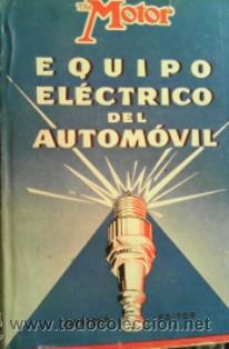 EQUIPO ELÉCTRICO DEL AUTOMÓVIL, , B.D. ALOY FLÓ (Coches y Motocicletas Antiguas y Clásicas - Catálogos, Publicidad y Libros de mecánica)