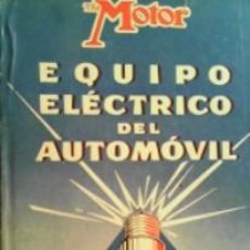 Coches y Motocicletas: EQUIPO ELÉCTRICO DEL AUTOMÓVIL, , B.D. ALOY FLÓ. Lote 42136872