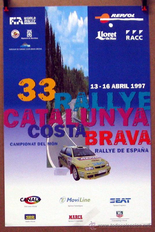 CARTEL POSTER ORIGINAL 33 RALLYE CATALUNYA COSTA BRAVA 1997 (Coches y Motocicletas Antiguas y Clásicas - Catálogos, Publicidad y Libros de mecánica)