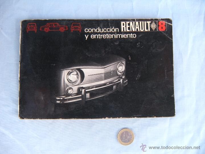 MANUAL DE CONDUCCIÓN Y ENTRETENIMIENTO RENAULT 8. AÑO 1969 (Coches y Motocicletas Antiguas y Clásicas - Catálogos, Publicidad y Libros de mecánica)