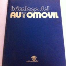 Coches y Motocicletas: LIBRO EL BRICOLAGE DEL AUTOMOVIL UVI 1979 TOMO 1 MECANICA DE COCHES BRICOLAJE. Lote 43208108