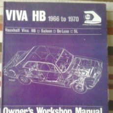 Coches y Motocicletas: VAUXVAL VIVA HB 1966 TO 1970 -OWNER'S WORSKHOP MANUAL -INGLES -230 PAG. Lote 43833403