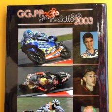 Coches y Motocicletas: GG. PP. MOTOCICLISMO 2003 - TEXTO EN ESPAÑOL. Lote 43864767
