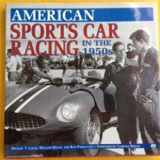 Coches y Motocicletas: AMERICAN SPORTS CAR RACING IN THE 1950'S -TEXTO EN INGLÉS. Lote 43866097