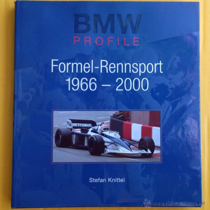BMW PROFILE - FORMEL-RENNSPORT 1966-2000 - TEXTO EN ALEMÁN (Coches y Motocicletas Antiguas y Clásicas - Catálogos, Publicidad y Libros de mecánica)
