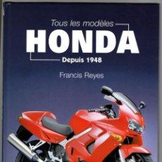 Coches y Motocicletas: LIBRO HONDA TOUS LES MODELES DEPUIS 1948. Lote 43924717