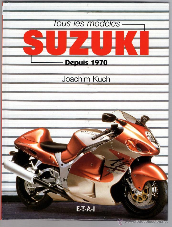LIBRO SUZUKI TOUS LES MODELES DEPUIS 1970 (Coches y Motocicletas Antiguas y Clásicas - Catálogos, Publicidad y Libros de mecánica)