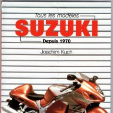 Coches y Motocicletas: LIBRO SUZUKI TOUS LES MODELES DEPUIS 1970. Lote 117877703