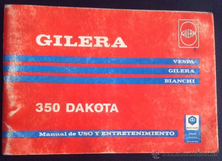 MANUAL DE USO Y ENTRETENIMIENTO ORIGINAL GILERA 350 DAKOTA (Coches y Motocicletas Antiguas y Clásicas - Catálogos, Publicidad y Libros de mecánica)