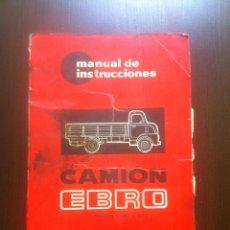 Coches y Motocicletas: MANUAL DE INSTRUCCIONES CAMION EBRO - MODELOS C-405 Y B-15 - MOTORES IBERICA - MADRID - 1964 -. Lote 44641964