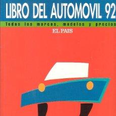 Coches y Motocicletas: LIBRO DEL AUTOMOVIL 92 TODAS LAS MARCAS, MODELOS Y PRECIOS - EDITA : EL PAIS. Lote 44695502