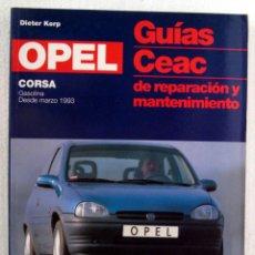 Coches y Motocicletas: LIBRO OPEL CORSA B GUIA DE REPARACIÓN Y MANTENIMIENTO ED. CEAC. Lote 73763826