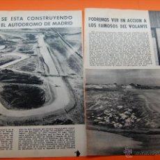 Coches y Motocicletas: ARTICULO REVISTA AÑO 1965 - SE CONSTRUYE EL AUTODROMO DE MADRID JARAMA MAGNIFICAS FOTOS - 2 PAG.. Lote 45320657