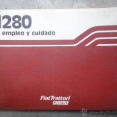 Coches y Motocicletas: MANUAL USO TRACTOR FIAT MODELOS 1280 Y 1280 DT OCTUBRE 1982. Lote 144128050