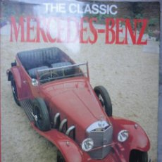 Coches y Motocicletas: LIBRO AUTOMOVIL THE CLASSIC MERCEDES BENZ 1986. Lote 46557955
