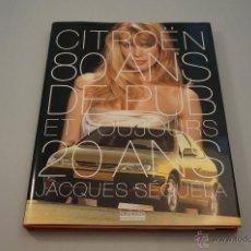Coches y Motocicletas: CITROEN, 80 AÑOS DE PUBLICIDAD, 1999. Lote 46874398