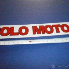 Coches y Motocicletas: PEGATINA SOLO MOTO . Lote 46925327