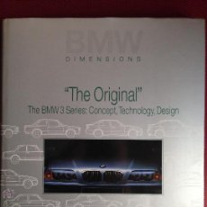 Coches y Motocicletas: BMW DIMENSIONS. THE ORIGINAL THE BMW 3 SERIES: CONCEPT, TECHNOLOGY, DESIGN. Lote 47009122