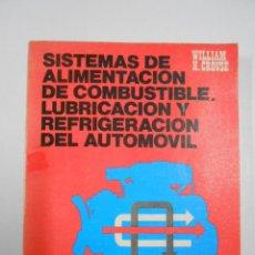 Coches y Motocicletas: SISTEMAS DE ALIMENTACION DE COMBUSTIBLE, LUBRICACION Y REFRIGERACION DEL AUTOMOVIL. CROUSE. TDK10. Lote 47374855