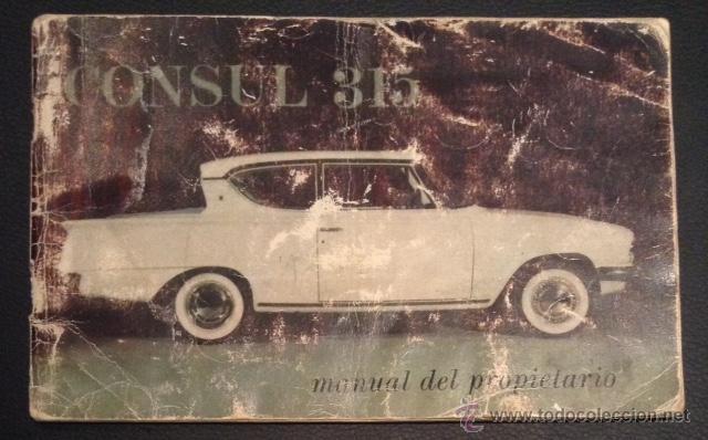 MANUAL DEL PROPIETARIO ORIGINAL DE 1961 FORD CONSUL 315 (Coches y Motocicletas Antiguas y Clásicas - Catálogos, Publicidad y Libros de mecánica)