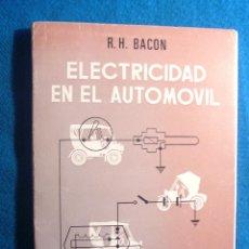 Coches y Motocicletas: R.H. BACON: - ELECTRICIDAD EN EL AUTOMOVIL - (MADRID, PARANINFO, 1969). Lote 47753000