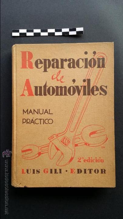 Coches y Motocicletas: Reparación de automóviles, manual práctico. 2ª edición 1939. Editor Luís Gili. - Foto 2 - 47763398