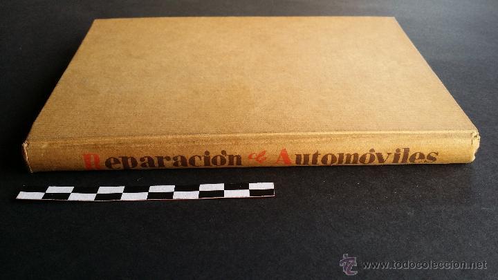 Coches y Motocicletas: Reparación de automóviles, manual práctico. 2ª edición 1939. Editor Luís Gili. - Foto 3 - 47763398