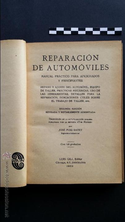 Coches y Motocicletas: Reparación de automóviles, manual práctico. 2ª edición 1939. Editor Luís Gili. - Foto 4 - 47763398