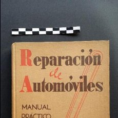Coches y Motocicletas: REPARACIÓN DE AUTOMÓVILES, MANUAL PRÁCTICO. 2ª EDICIÓN 1939. EDITOR LUÍS GILI.. Lote 47763398