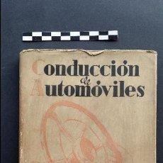 Coches y Motocicletas: CONDUCCIÓN DE AUTOMÓVILES. EDITOR LUÍS GILI. 1941.. Lote 47763462