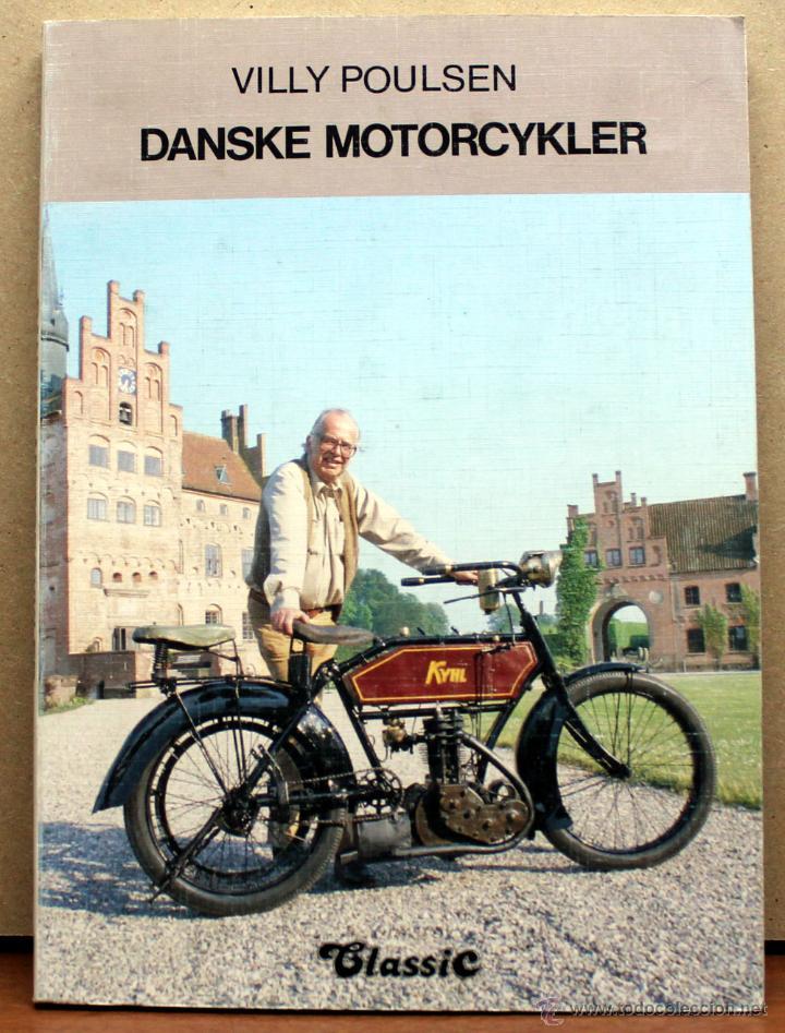 LIBRO DANSKE MOTORCYKLER (Coches y Motocicletas Antiguas y Clásicas - Catálogos, Publicidad y Libros de mecánica)