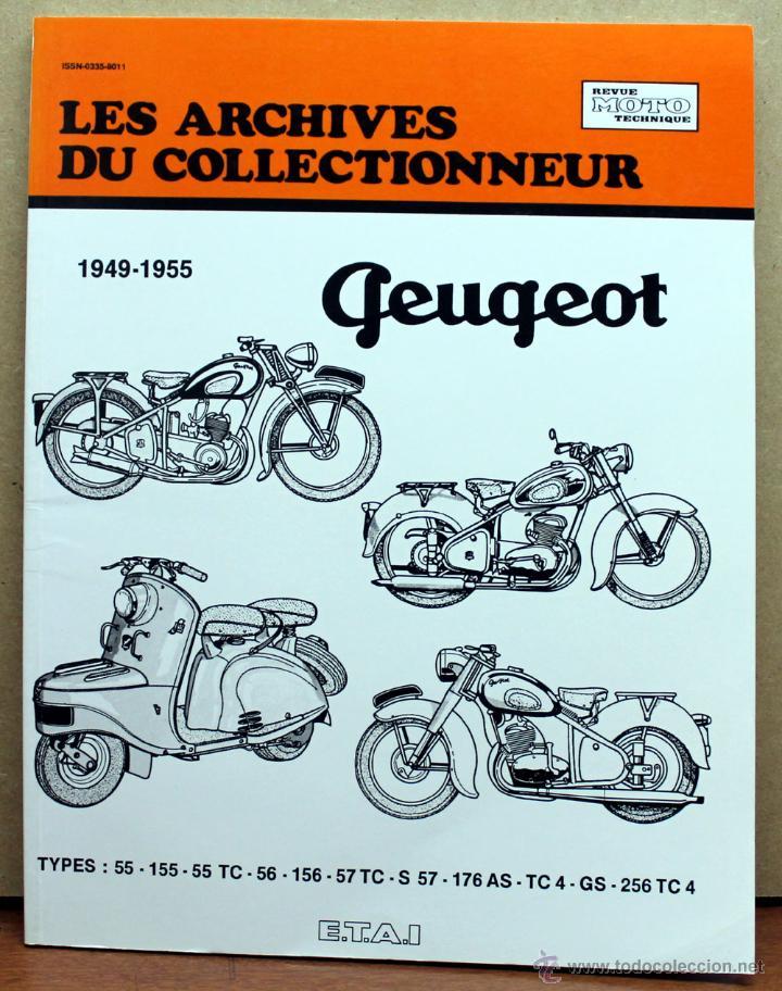 LIBRO LES ARCHIVES DU COLLECTIONEUR PEUGEOT 1949 - 1955 (Coches y Motocicletas Antiguas y Clásicas - Catálogos, Publicidad y Libros de mecánica)