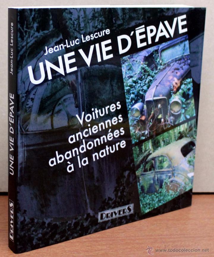 Coches y Motocicletas: Libro UNE VIE D´EPAVE - Foto 3 - 48333685