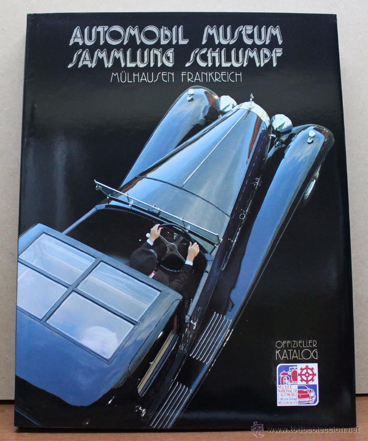 LIBRO AUTOMOBIL MUSEUM SAMLUNG SCHLUMPF - MULHOUSE (Coches y Motocicletas Antiguas y Clásicas - Catálogos, Publicidad y Libros de mecánica)