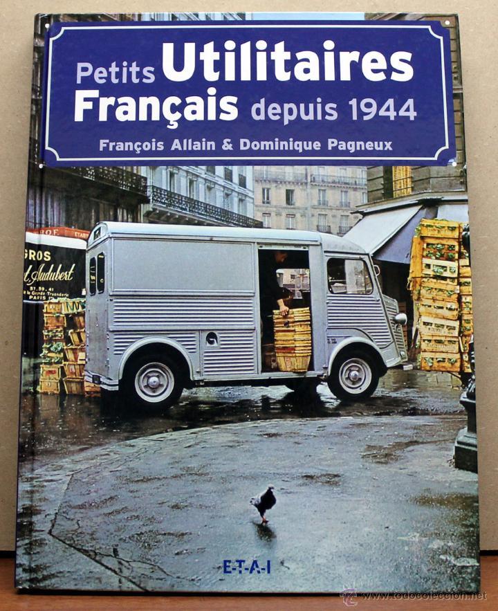 LIBRO PETITS UTILITAIRES FRANÇAIS DEPUIS 1944 (Coches y Motocicletas Antiguas y Clásicas - Catálogos, Publicidad y Libros de mecánica)