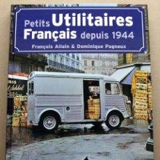 Coches y Motocicletas: LIBRO PETITS UTILITAIRES FRANÇAIS DEPUIS 1944. Lote 48336783