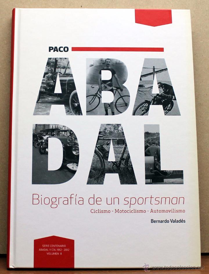 LIBRO PACO ABADAL BIOGRAFIA DE UN SPORSTMAN (Coches y Motocicletas Antiguas y Clásicas - Catálogos, Publicidad y Libros de mecánica)