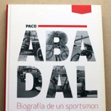 Coches y Motocicletas: LIBRO PACO ABADAL BIOGRAFIA DE UN SPORSTMAN. Lote 162031646