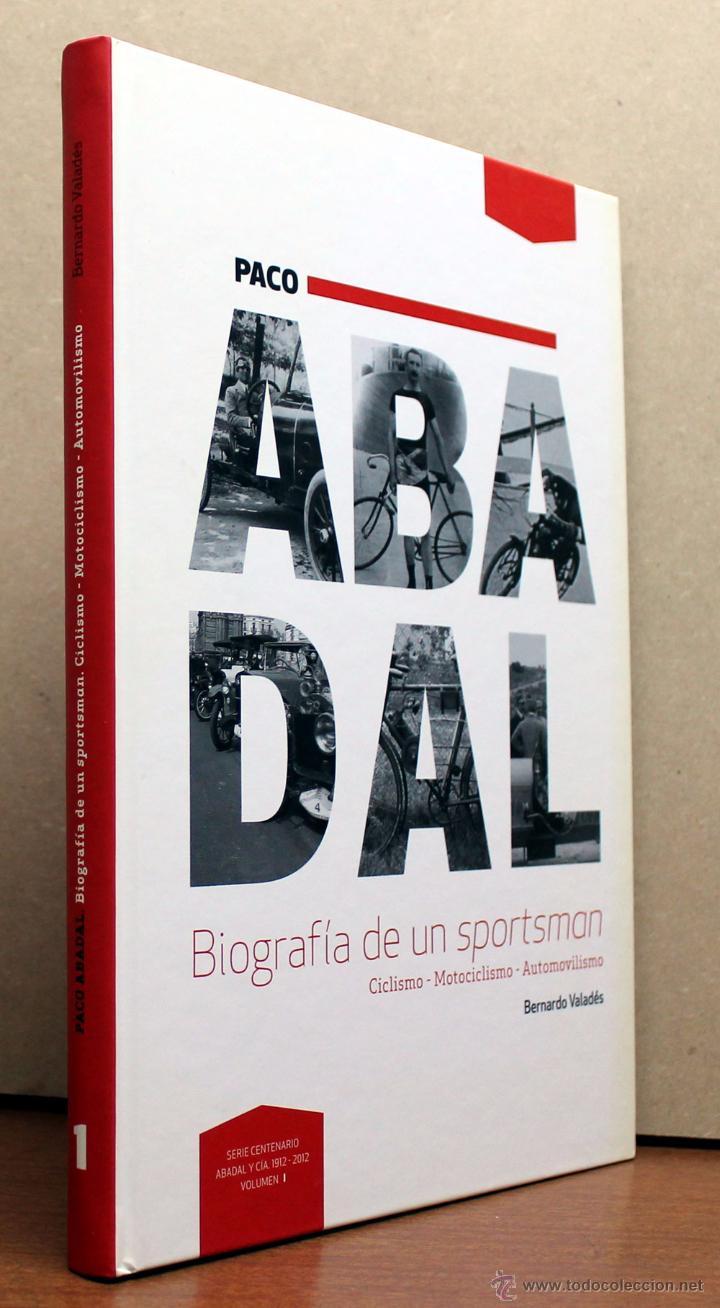 Coches y Motocicletas: LIBRO PACO ABADAL BIOGRAFIA DE UN SPORSTMAN - Foto 3 - 162031646