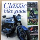 Coches y Motocicletas: LIBRO THE BRITISH CLASSIC BIKE GUIDE. Lote 48396400