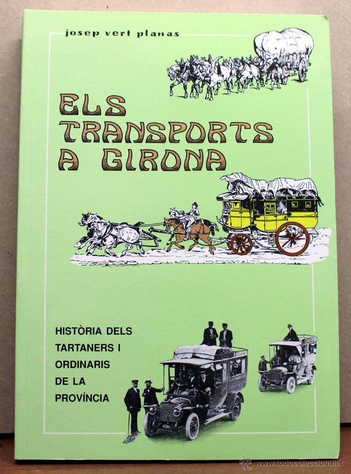 LIBRO ELS TRANSPORTS A GIRONA (Coches y Motocicletas Antiguas y Clásicas - Catálogos, Publicidad y Libros de mecánica)