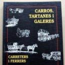 Coches y Motocicletas: LIBRO CARROS TARTANES I GALERES. Lote 116510479