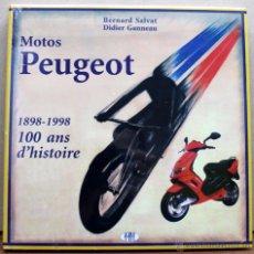 Coches y Motocicletas: LIBRO MOTOS PEUGEOT 1898 - 1998. Lote 48435249