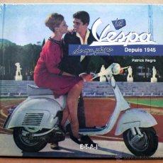 Coches y Motocicletas: LIBRO LA VESPA DE MON PERE DEPUIS 1945. Lote 73762430
